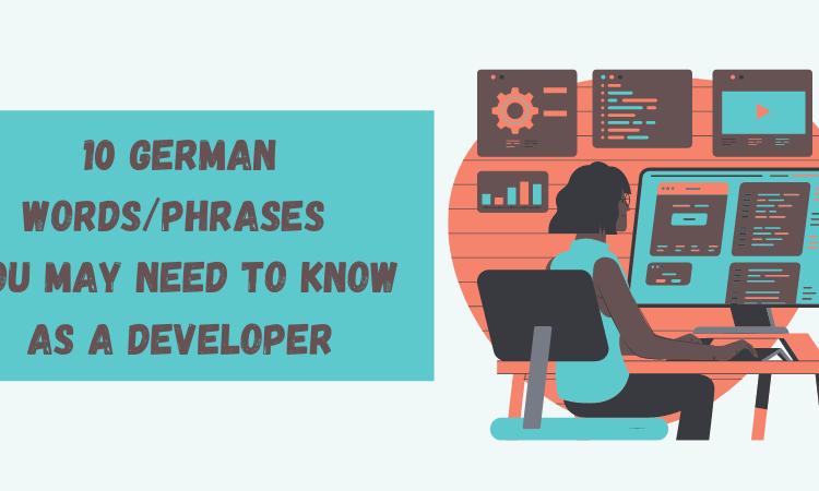 10 German words/phrases you may need to know as a developer